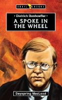 Dietrich Bonhoeffer: a Spoke in the...