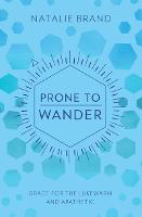 Prone to Wander: Grace for the...