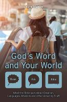 God's Word and Your World: What the...