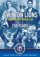 Swinton Lions Rugby League Club: 150...