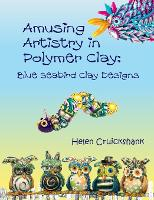 Amusing Artistry with Polymer Clay:...