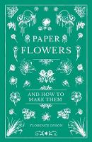 Paper Flowers and How to Make Them