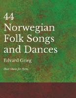 44 Norwegian Folk Songs and Dances -...