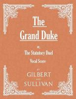 The Grand Duke; Or, the Statutory ...