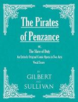 The Pirates of Penzance; Or, the ...