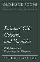 Painters' Oils, Colours, and ...