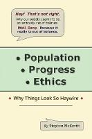 Population, Progress, Ethics: Why...