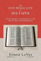 The Just Shall Live by His Faith:...
