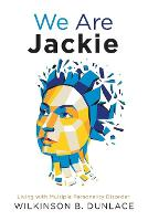We Are Jackie: Living with Multiple...