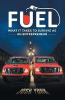 Fuel: What It Takes to Survive as an...