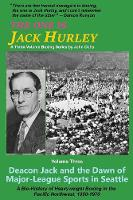 The One Is Jack Hurley, Volume Three:...