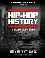 Hip-Hop History (Book 1 of 2): The...