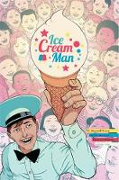 Ice Cream Man Volume 1: Rainbow...