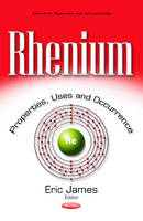 Rhenium: Properties, Uses & Occurrence