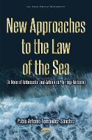 New Approaches to the Law of the Sea:...