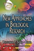 New Approaches in Biological Research