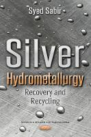 Silver Hydrometallurgy: Recovery &...