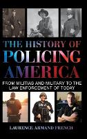 The History of Policing America: From...