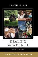 Dealing with Death: The Ultimate Teen...