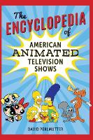 The Encyclopedia of American Animated...