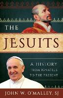 The Jesuits: A History from Ignatius...