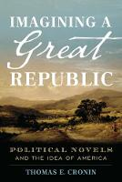 Imagining a Great Republic: Political...