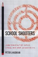 School Shooters: Understanding High...