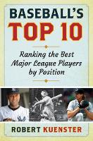 Baseball's Top 10: Ranking the Best...