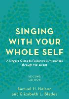 Singing with Your Whole Self: A...