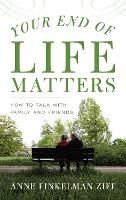 Your End of Life Matters: How to Talk...