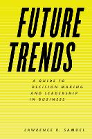 Future Trends: A Guide to Decision...