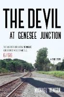 The Devil at Genesee Junction: The...