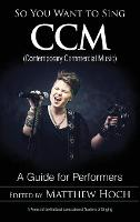 So You Want to Sing CCM (Contemporary...