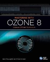 Mastering with Ozone 8: iZotope...