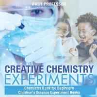 Creative Chemistry Experiments -...