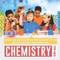 Chemistry for Kids Elements, ...