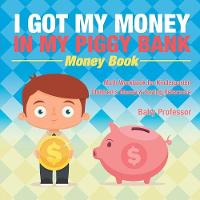 I Got My Money in My Piggy Bank -...