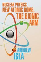 Nuclear Physics, New Atomic Bomb, the...