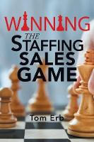 Winning the Staffing Sales Game: The...