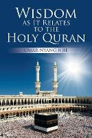 Wisdom as It Relates to the Holy Quran