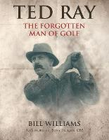 Ted Ray: The Forgotten Man of Golf