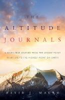 The Altitude Journals: A Seven-Year...