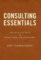 Consulting Essentials: The Art and...