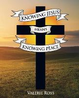 Knowing Jesus Means Knowing Peace