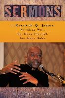 Sermons of Kenneth Q. James: Not Many...