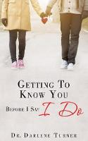 Getting to Know You Before I Say I Do