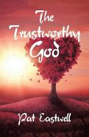 The Trustworthy God