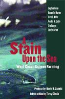 Stain Upon the Sea: West Coast Salmon...