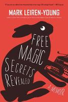 Free Magic Secrets Revealed: A Memoir