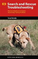 K9 Search and Rescue Troubleshooting:...